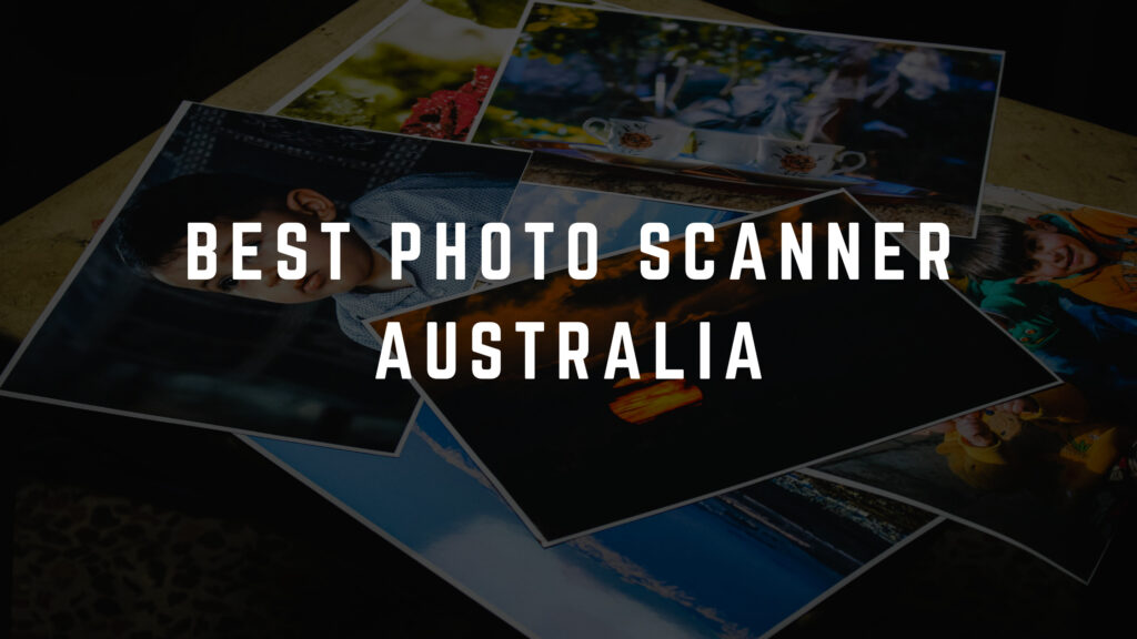 Best Photo Scanner Australia