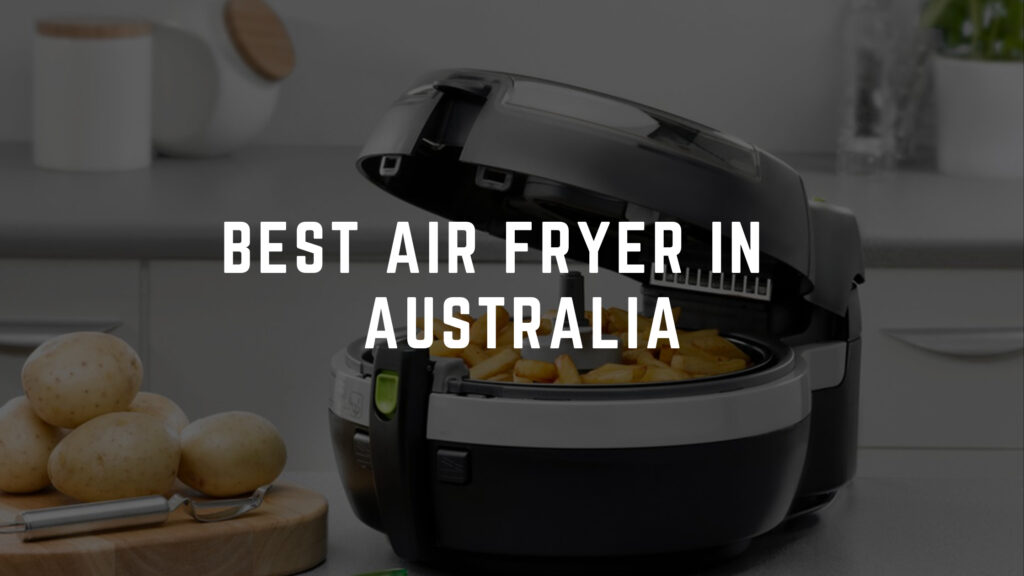best air fryer australia