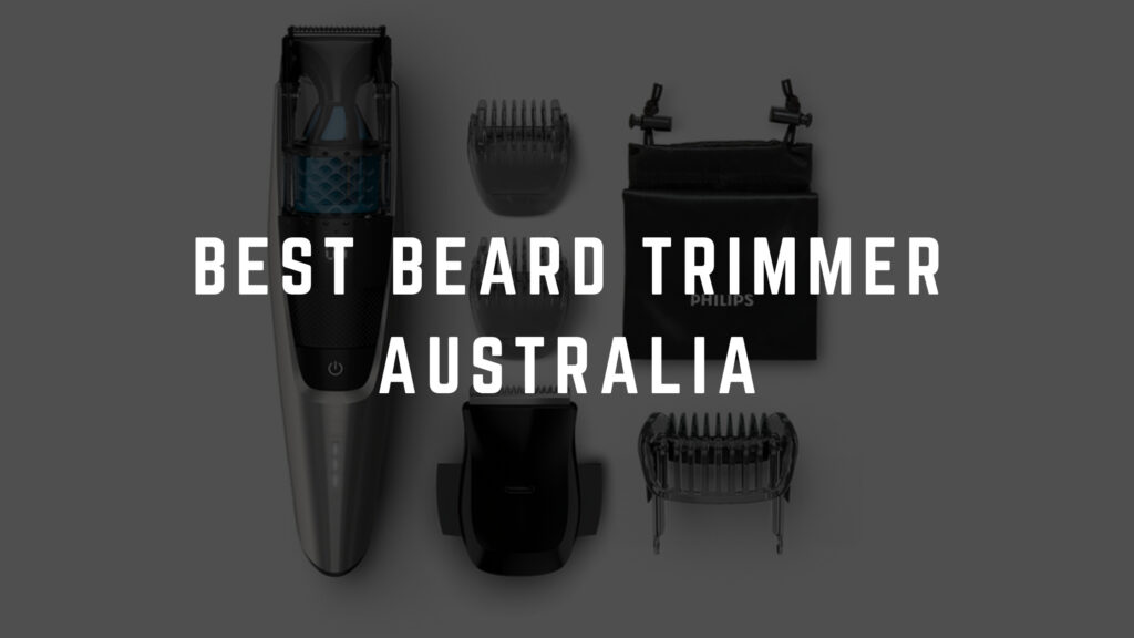 best beard trimmer australia