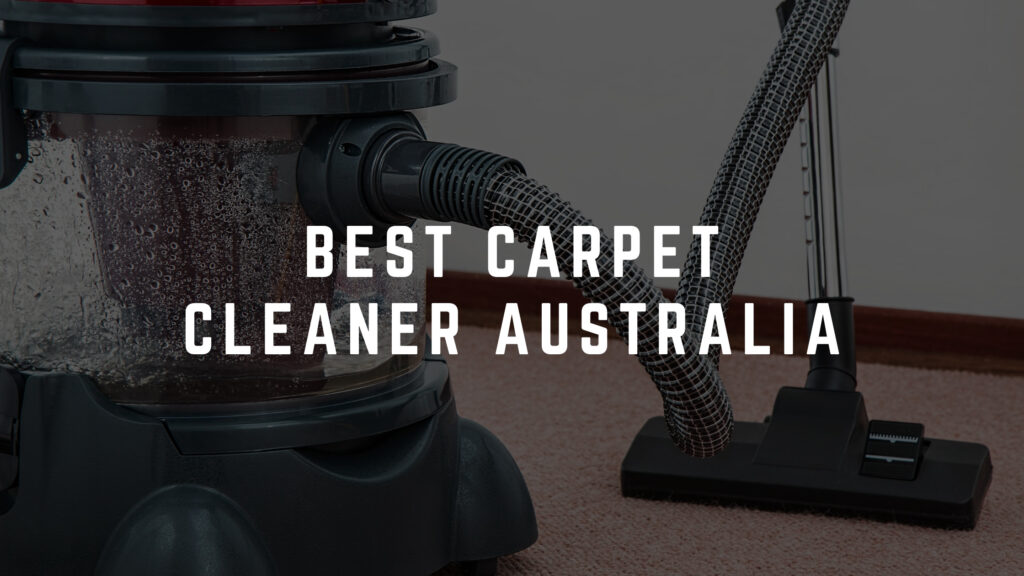 best carpet cleaner australia