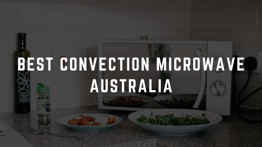 best convection microwave australia