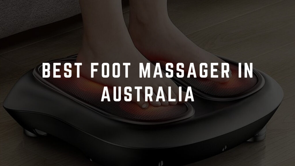 best foot massager australia