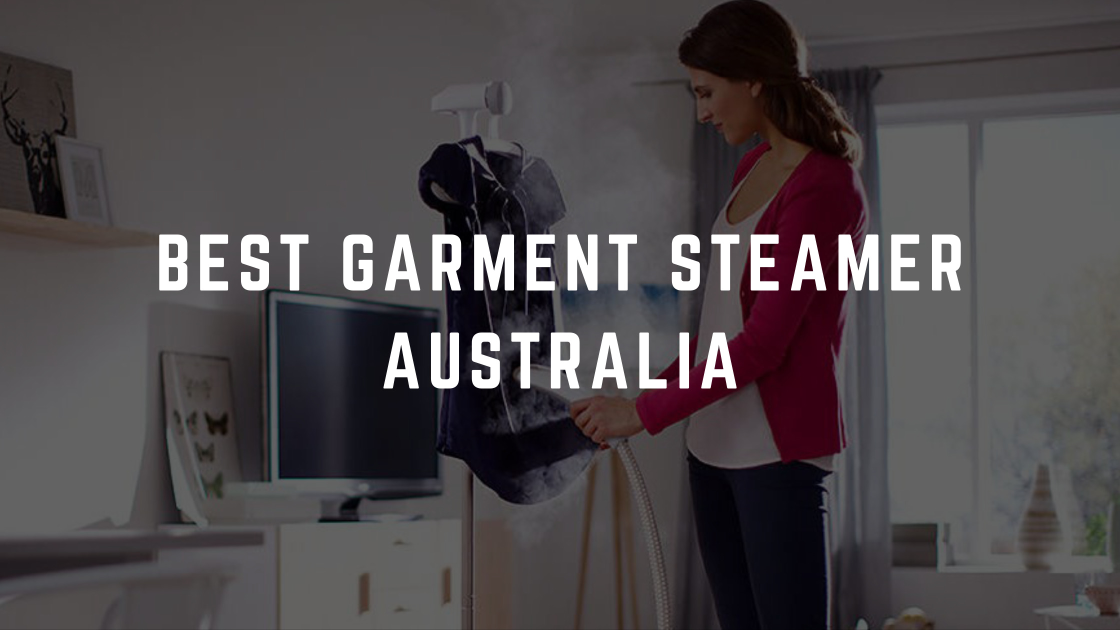 best garment steamer australia