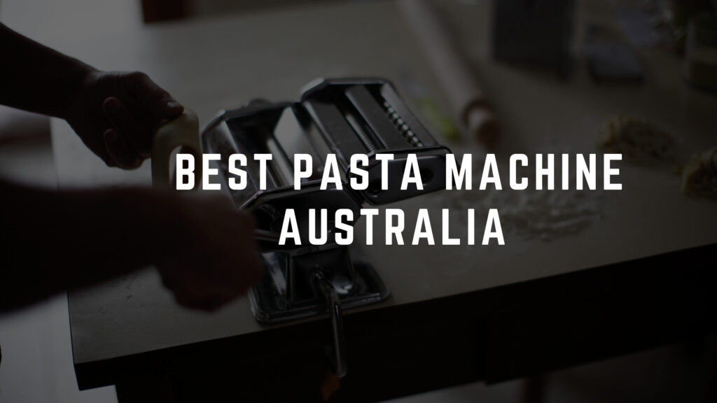 best pasta machine australia