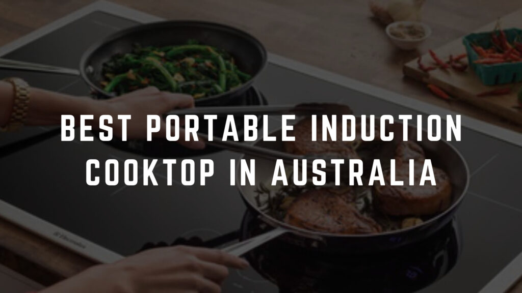 best portable induction cooktop australia
