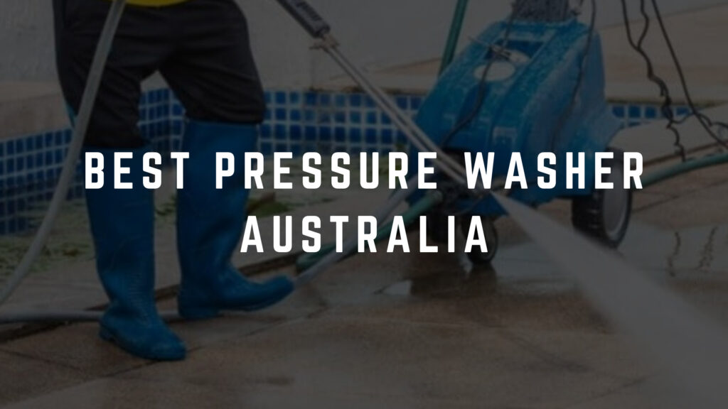 best pressure washer australia