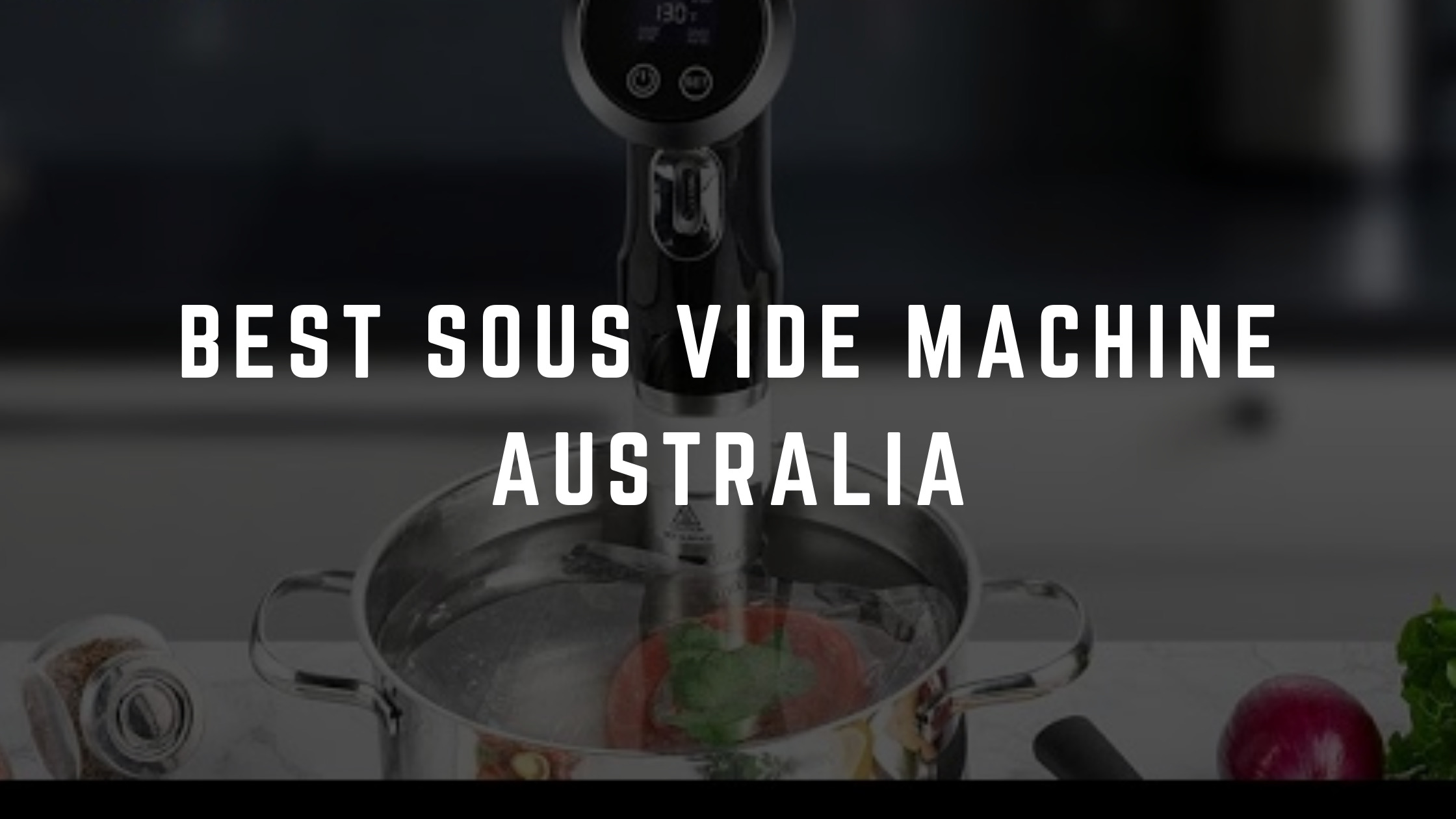 best sous vide machine australia