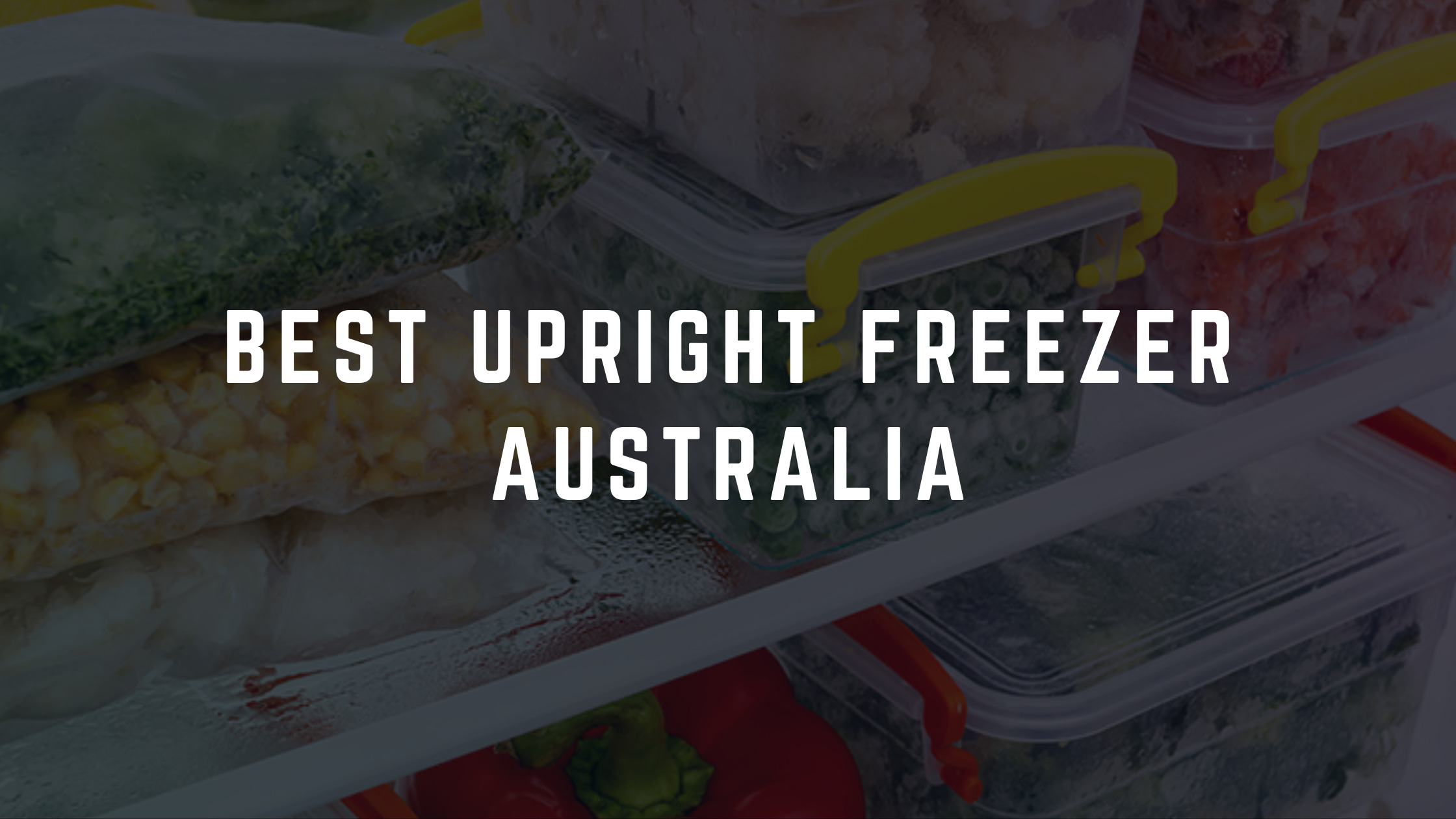 upright freezer reviews australia