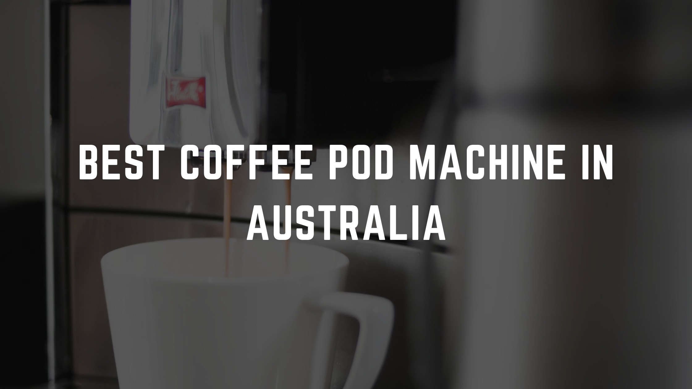 best coffee pod machine in australia