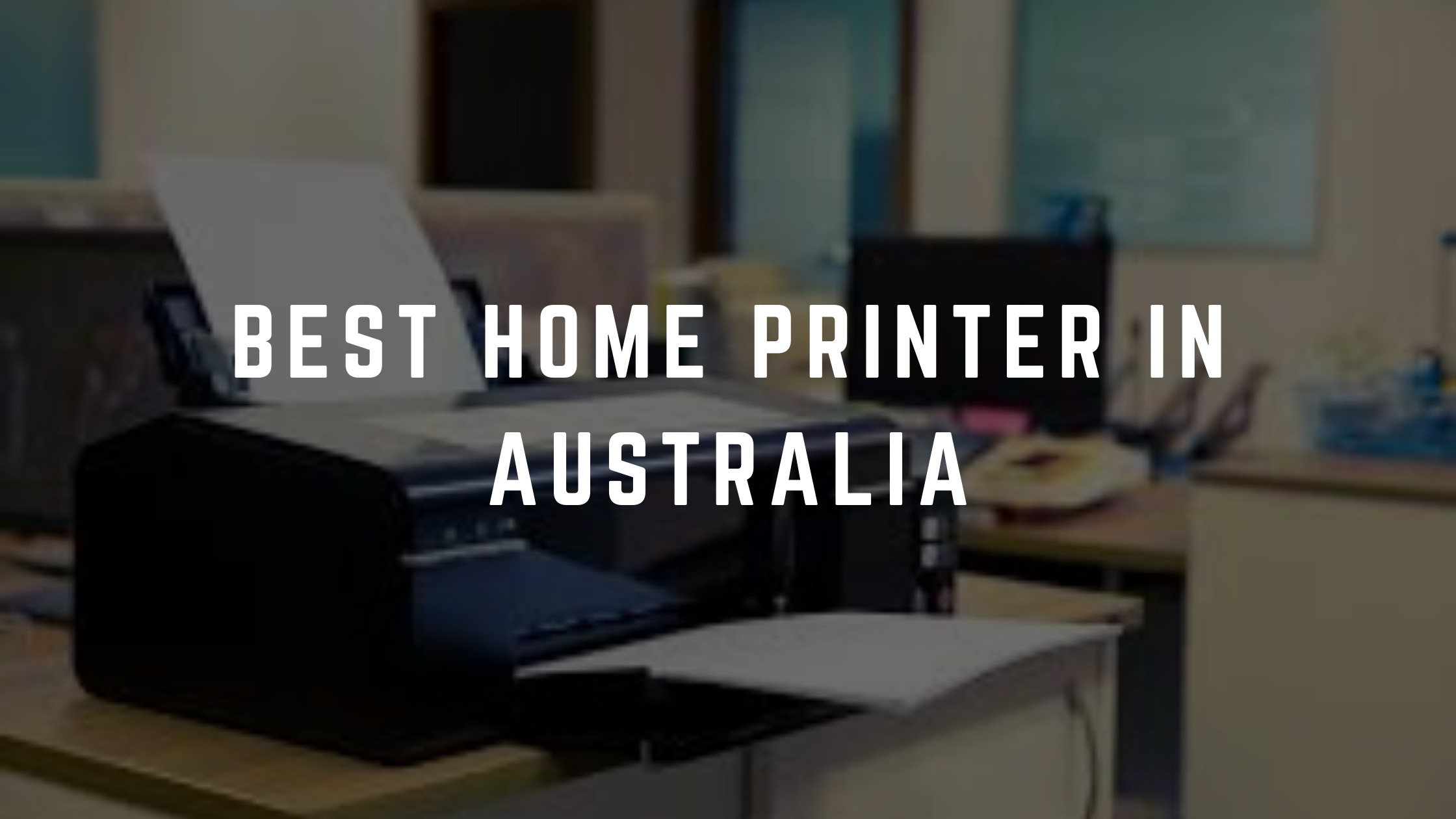 best home printer australia