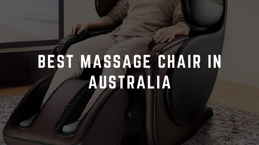 best massage chair australia