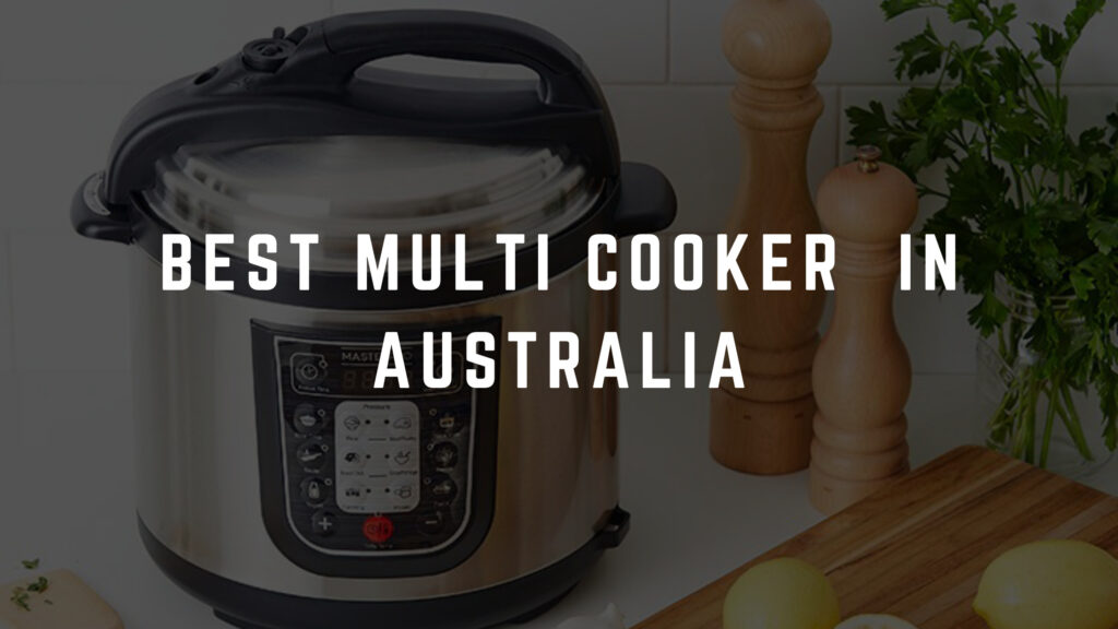 best multi cooker australia