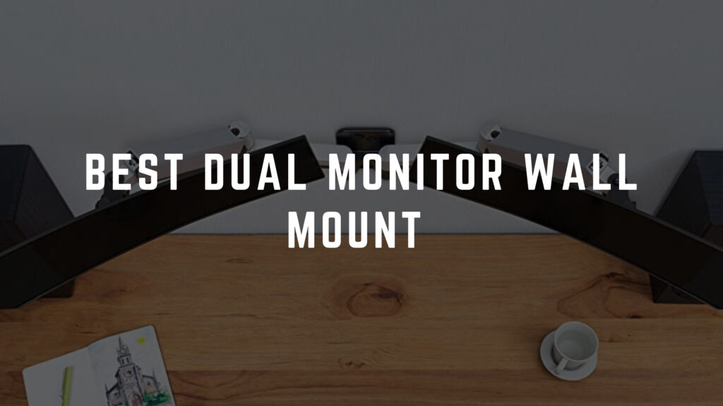 Best Dual Monitor Wall Mount