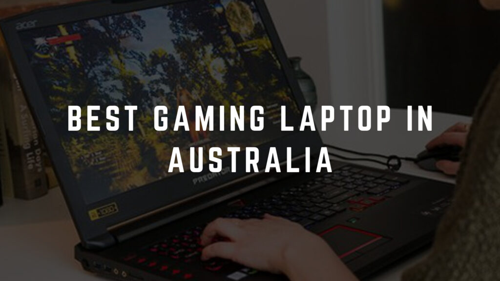 Best Gaming Laptop in Australia