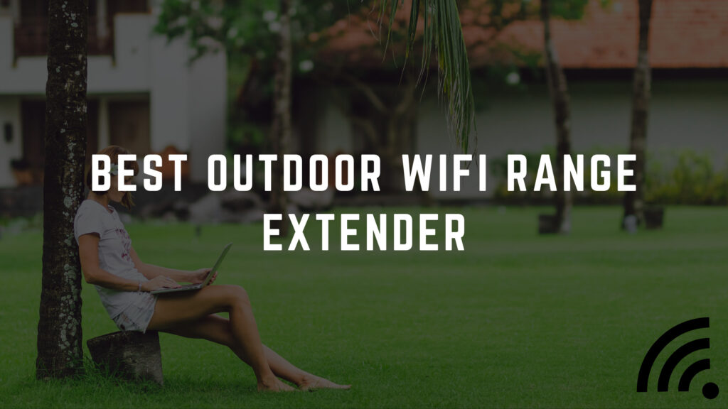 Best outdoor wifi range extender