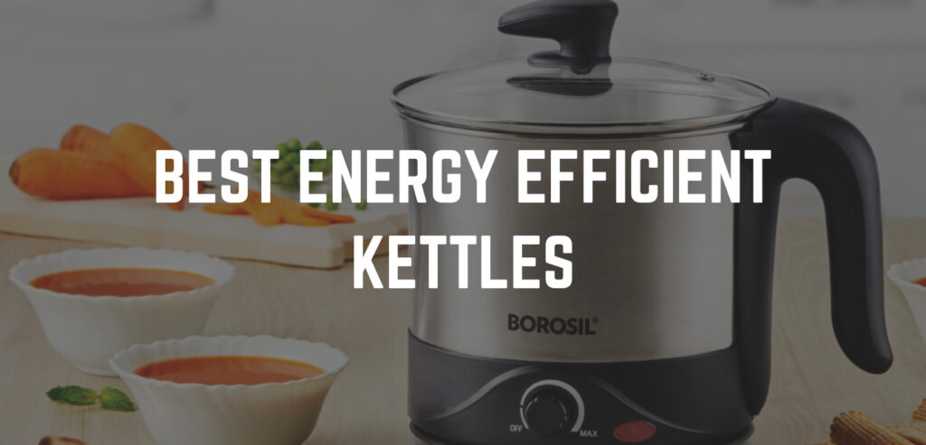 energy efficient kettles