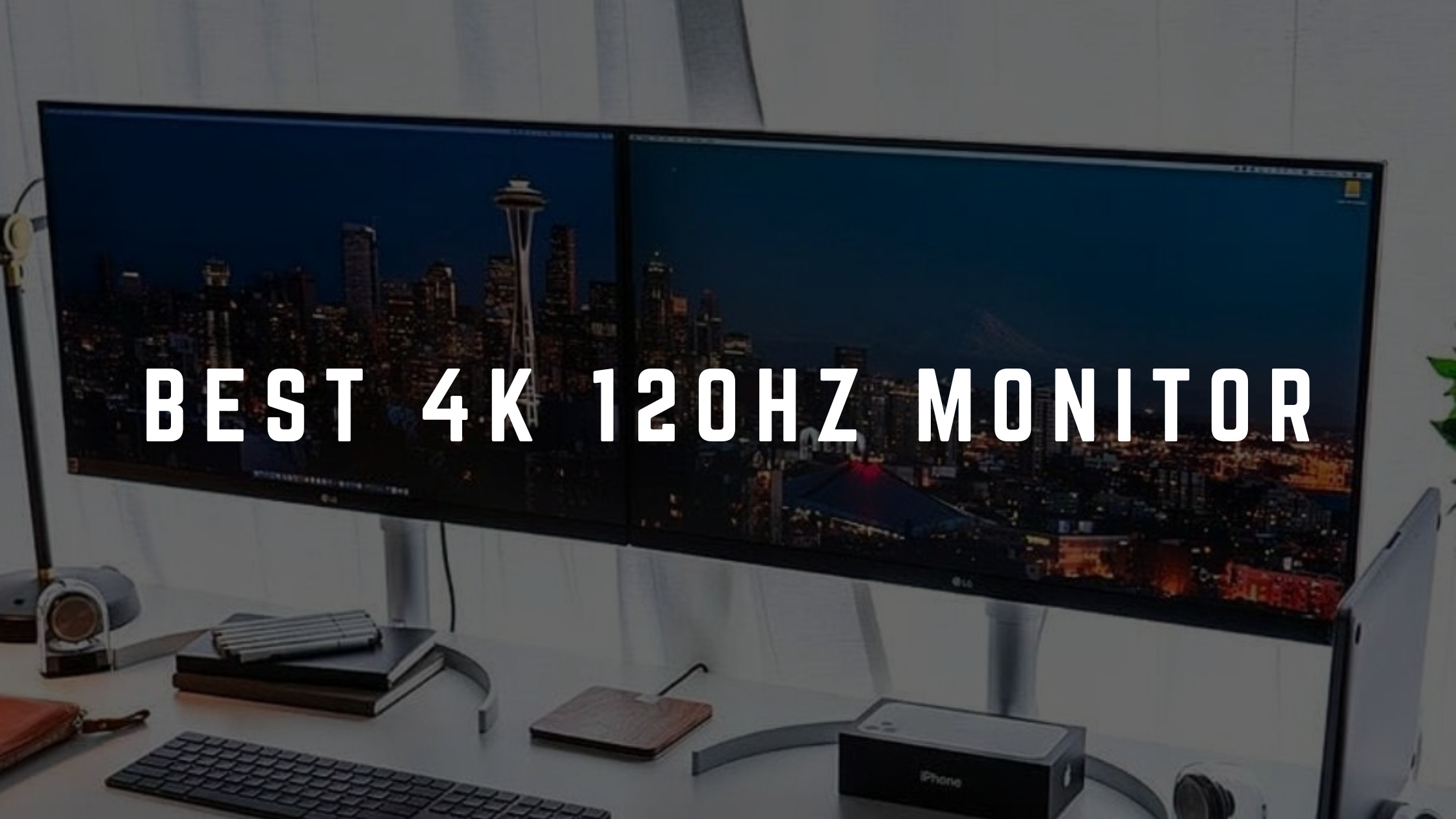 Best 4k 120hz monitor