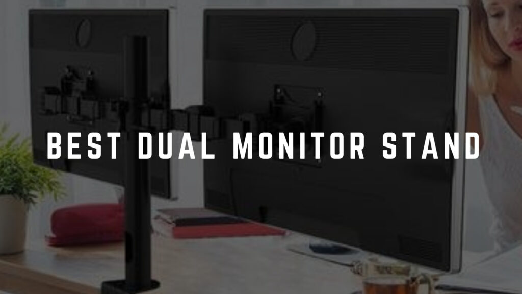 Best Dual Monitor Stand (1)