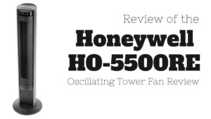 Honeywell HO-5500RE Oscillating Tower Fan Review