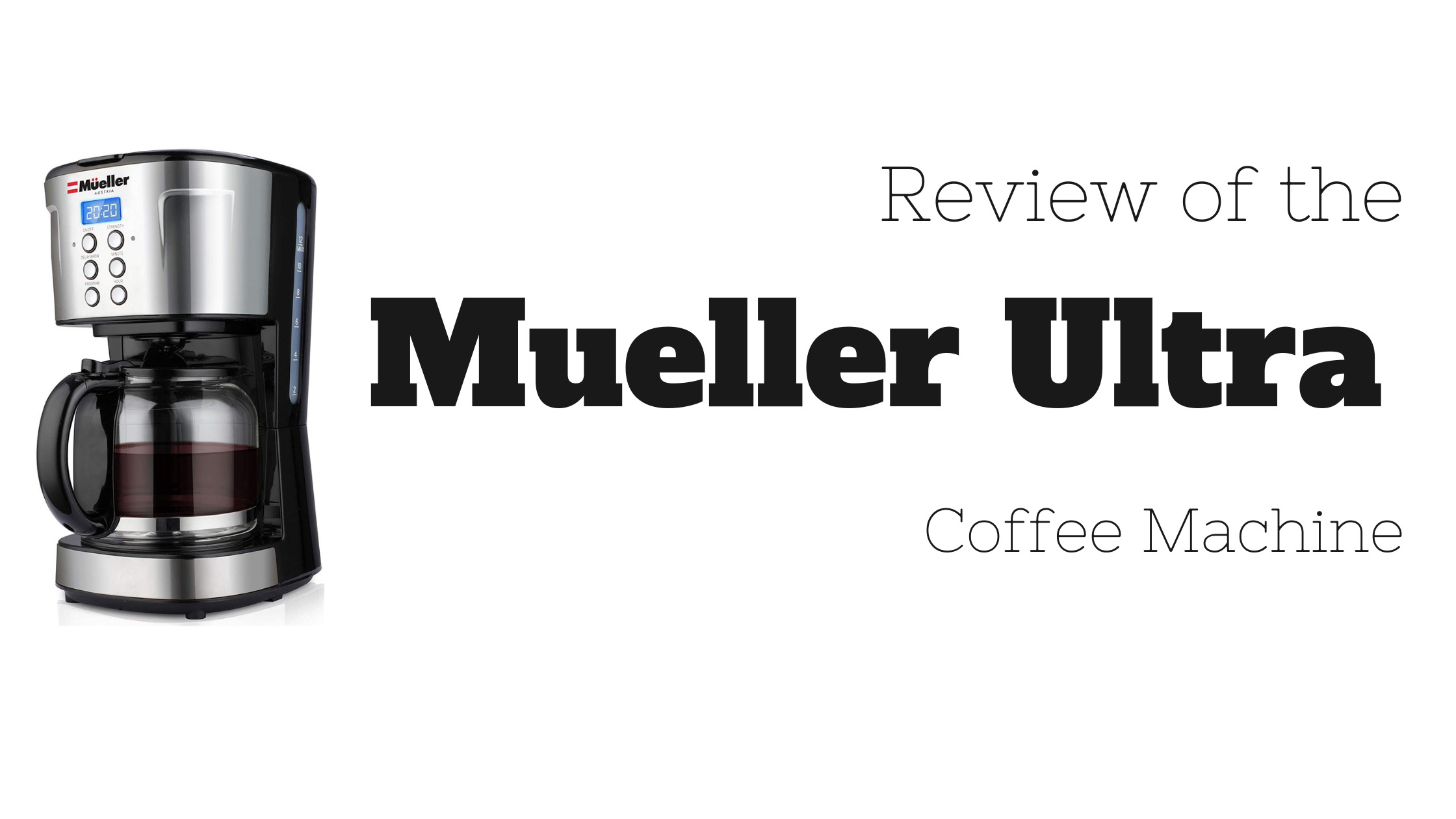 Mueller Ultra Coffee Machine Review