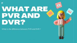 What are PVR and DVR